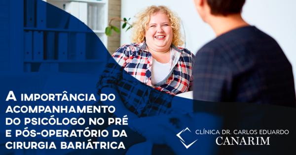 A importância do acompanhamento do psicólogo no pré e pós operatório da cirurgia bariátrica